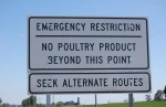 Every continent has seen signs like this one announcing restrictions on movement of poultry have been installed around the world as avian influenza has spread.