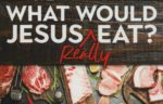 What-would-Jesus-really-eat